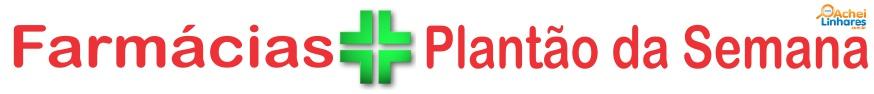Farmácias de Plantão em Linhares